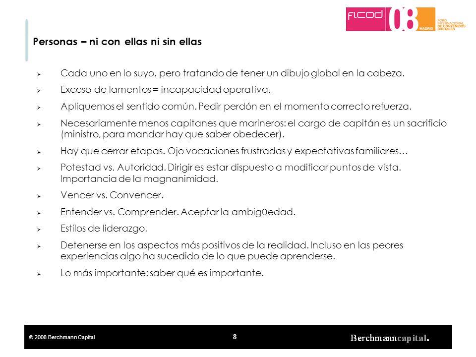 © 2008 Berchmann Capital 29 Decálogo del buen emprendedor 1.