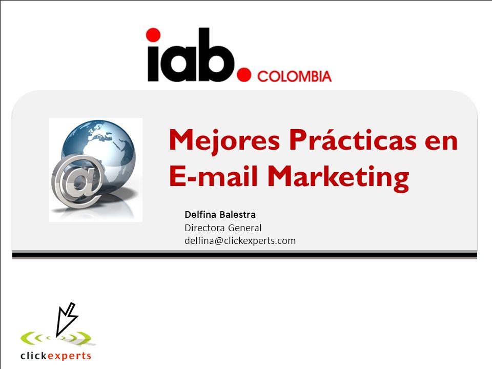Mejores Prácticas en E-mail Marketing Delfina Balestra Directora General delfina@clickexperts.com