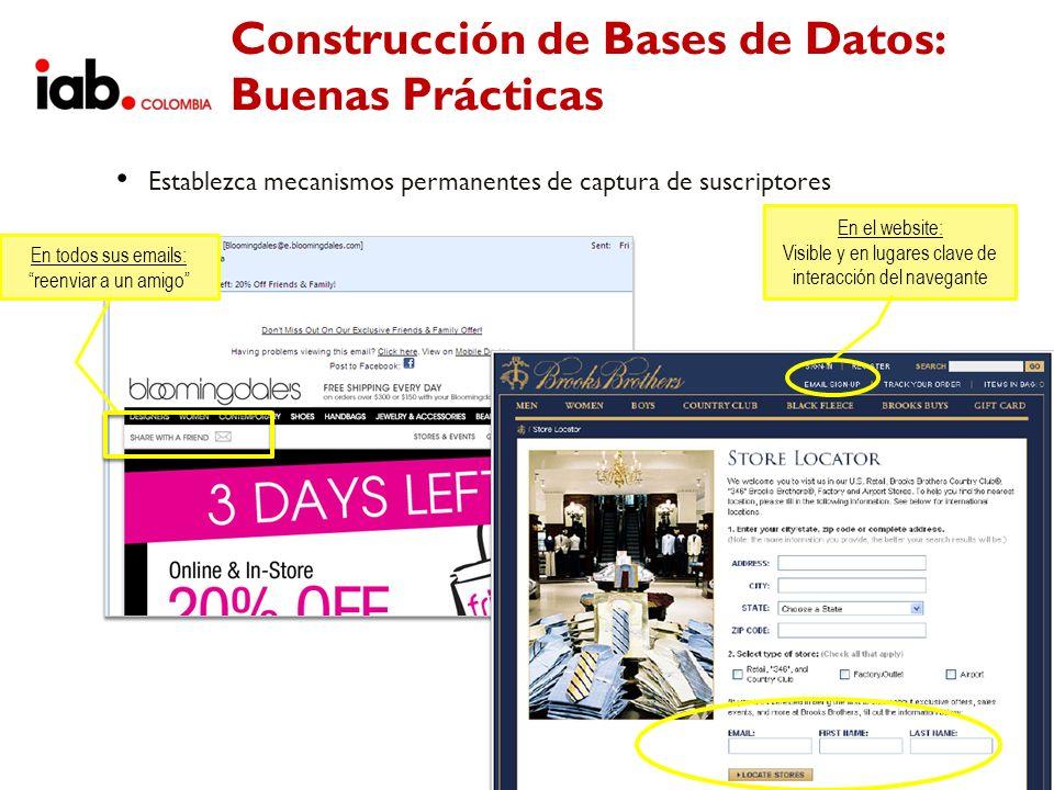 Construcción de Bases de Datos: Buenas Prácticas Establezca mecanismos permanentes de captura de suscriptores En todos sus emails: reenviar a un amigo