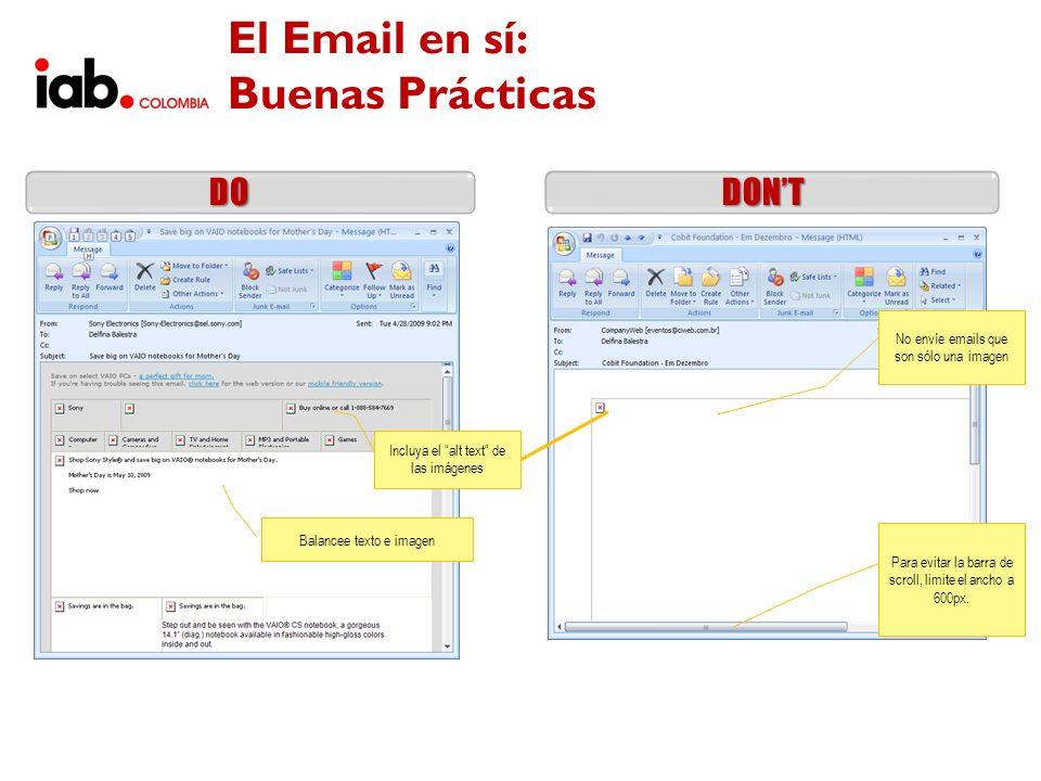 DONTDO Balancee texto e imagen Incluya el alt text de las imágenes No envíe emails que son sólo una imagen Para evitar la barra de scroll, limite el a