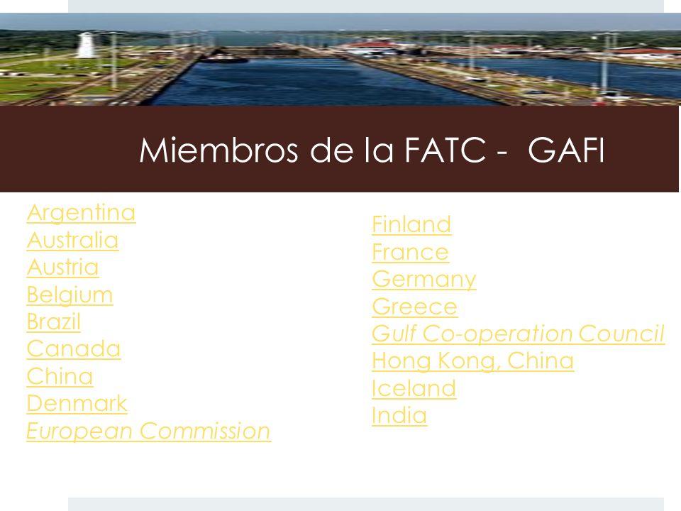 Miembros de la FATC - GAFI Argentina Australia Austria Belgium Brazil Canada China Denmark European Commission Finland France Germany Greece Gulf Co-o