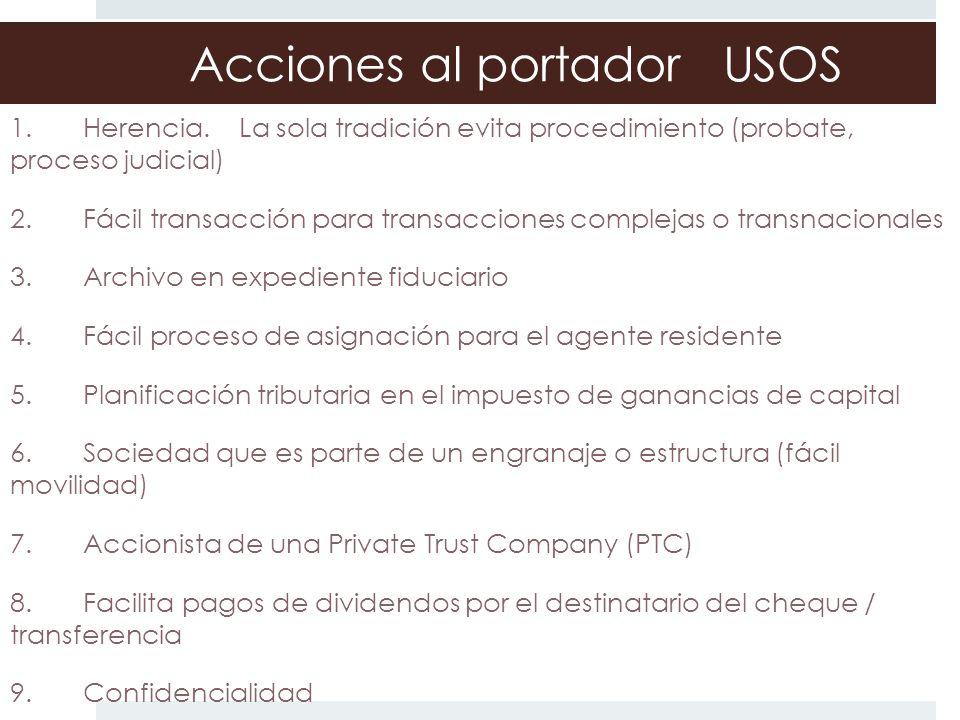1. Herencia. La sola tradición evita procedimiento (probate, proceso judicial) 2. Fácil transacción para transacciones complejas o transnacionales 3.