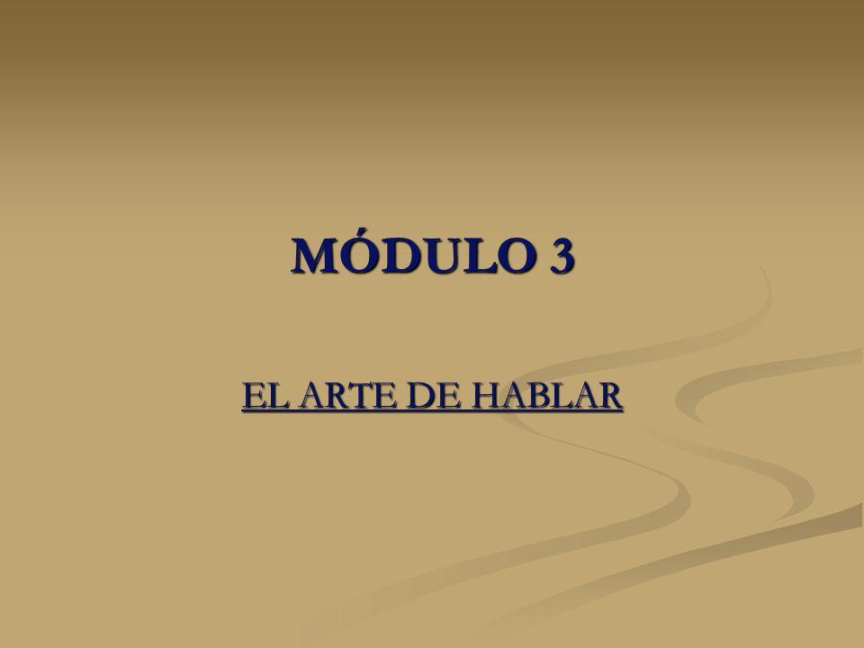 MÓDULO 3 EL ARTE DE HABLAR