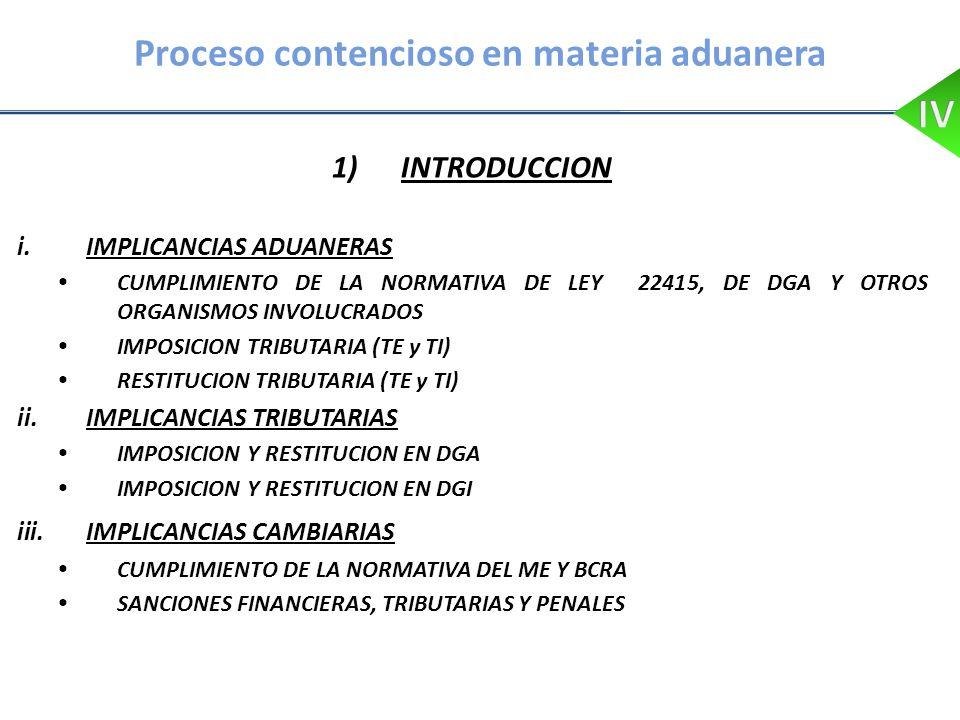 Proceso contencioso en materia aduanera 1)INTRODUCCION i.IMPLICANCIAS ADUANERAS CUMPLIMIENTO DE LA NORMATIVA DE LEY 22415, DE DGA Y OTROS ORGANISMOS I