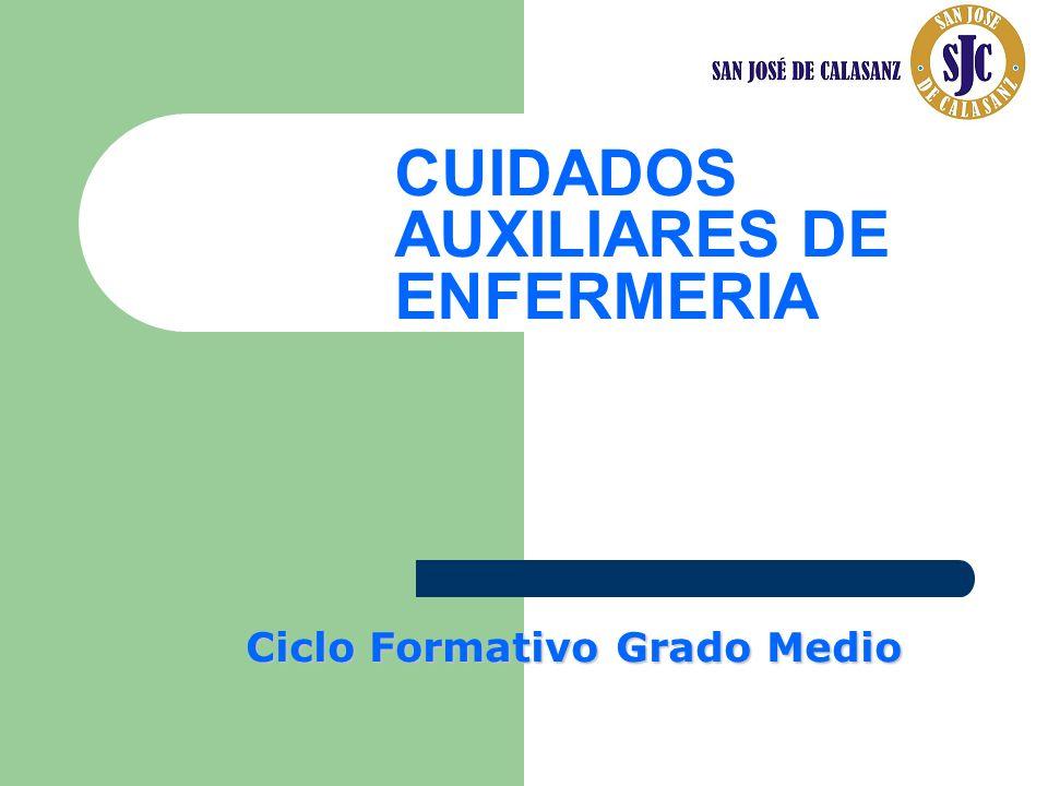CUIDADOS AUXILIARES DE ENFERMERIA Ciclo Formativo Grado Medio