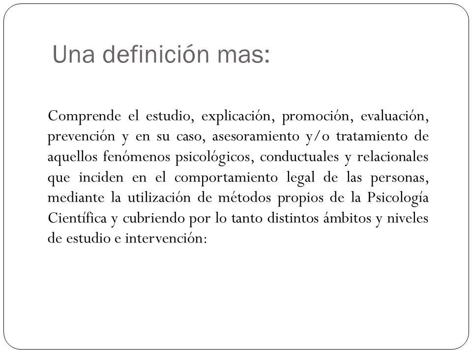 Una definición mas: Comprende el estudio, explicación, promoción, evaluación, prevención y en su caso, asesoramiento y/o tratamiento de aquellos fenóm