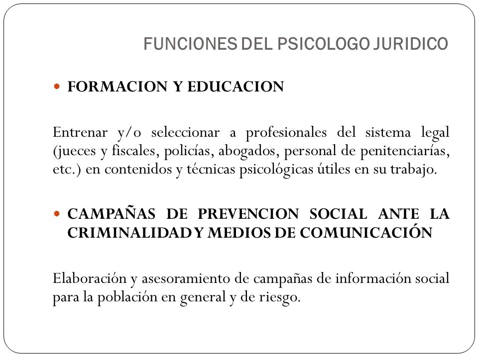 FORMACION Y EDUCACION Entrenar y/o seleccionar a profesionales del sistema legal (jueces y fiscales, policías, abogados, personal de penitenciarías, e