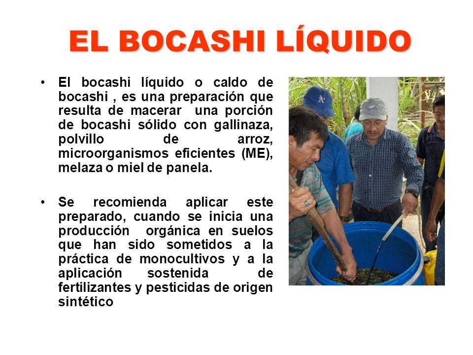 EL BOCASHI LÍQUIDO El bocashi líquido o caldo de bocashi, es una preparación que resulta de macerar una porción de bocashi sólido con gallinaza, polvi