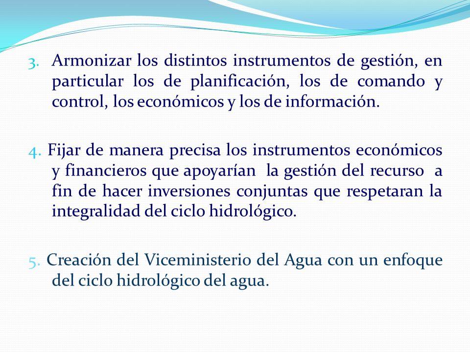 3. Armonizar los distintos instrumentos de gestión, en particular los de planificación, los de comando y control, los económicos y los de información.