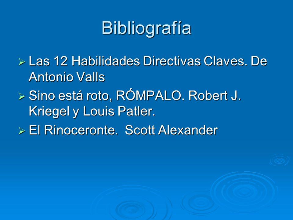 Bibliografía Las 12 Habilidades Directivas Claves. De Antonio Valls Las 12 Habilidades Directivas Claves. De Antonio Valls Sino está roto, RÓMPALO. Ro