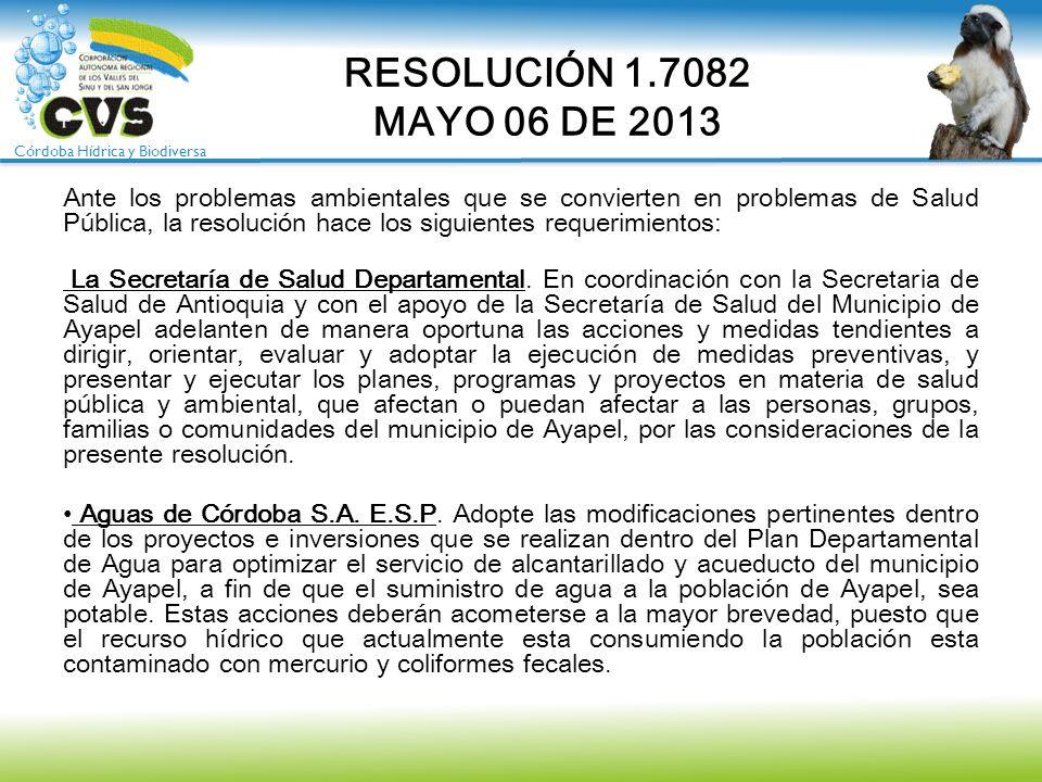 Córdoba Hídrica y Biodiversa Ante los problemas ambientales que se convierten en problemas de Salud Pública, la resolución hace los siguientes requeri