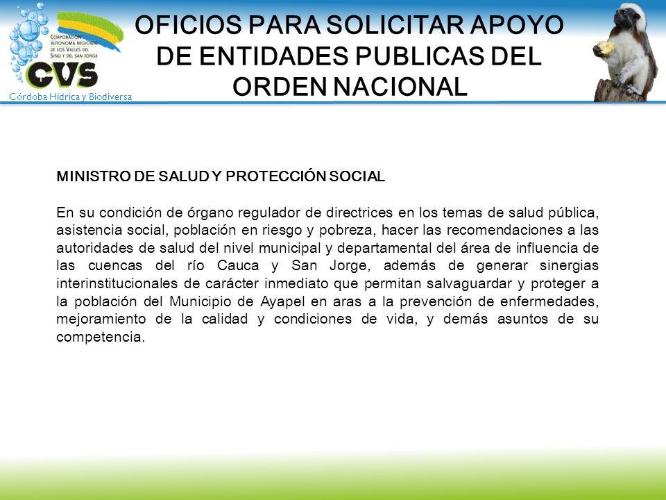 Córdoba Hídrica y Biodiversa OFICIOS PARA SOLICITAR APOYO DE ENTIDADES PUBLICAS DEL ORDEN NACIONAL MINISTRO DE SALUD Y PROTECCIÓN SOCIAL En su condici
