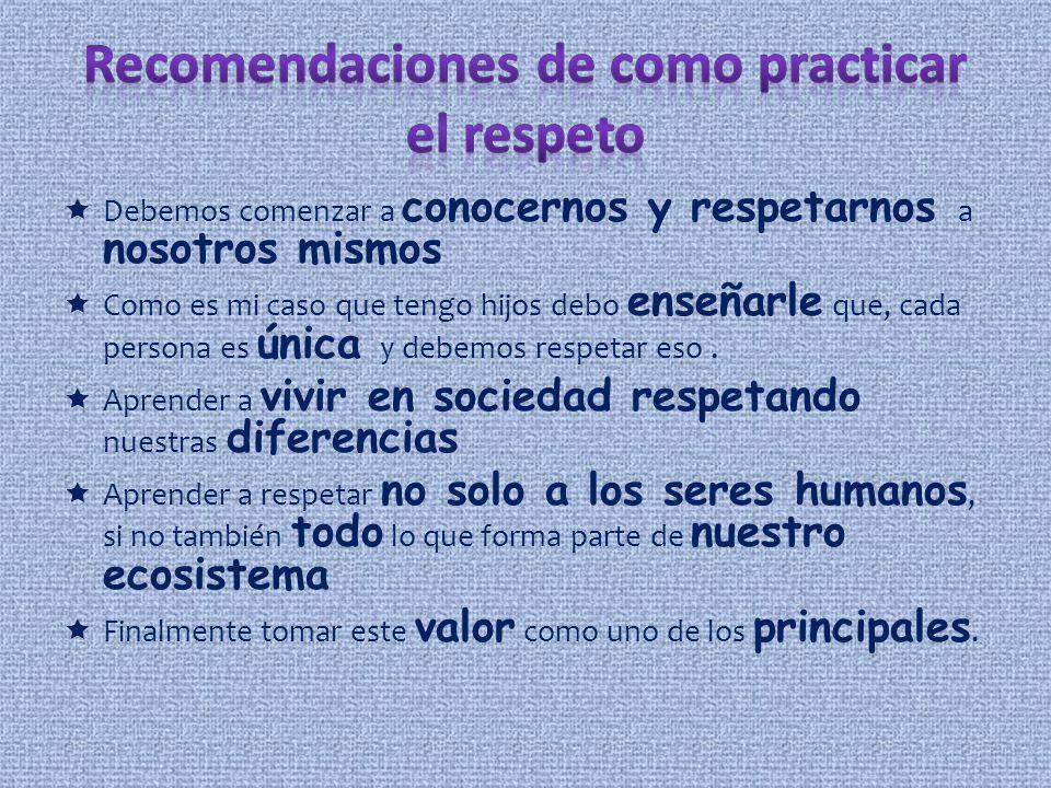 Porque el respeto es la primera condición para la convivencia entre las personas, e implica el reconocimiento de la dignidad de cada una.