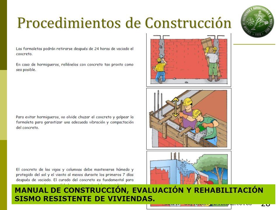 Procedimientos de Construcción CIAPR – COMISIÓN DE TERREMOTOS 28 MANUAL DE CONSTRUCCIÓN, EVALUACIÓN Y REHABILITACIÓN SISMO RESISTENTE DE VIVIENDAS.
