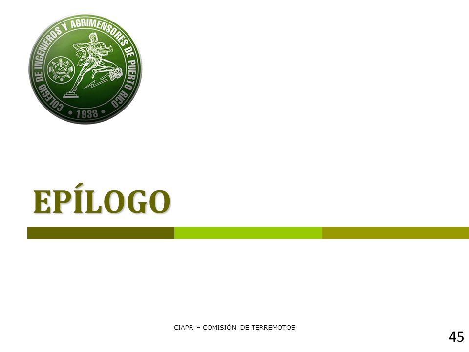 EPÍLOGO CIAPR – COMISIÓN DE TERREMOTOS 45