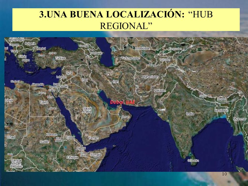10 3.UNA BUENA LOCALIZACIÓN: HUB REGIONAL