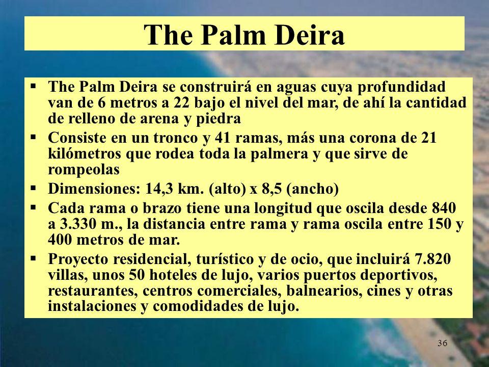 36 The Palm Deira se construirá en aguas cuya profundidad van de 6 metros a 22 bajo el nivel del mar, de ahí la cantidad de relleno de arena y piedra