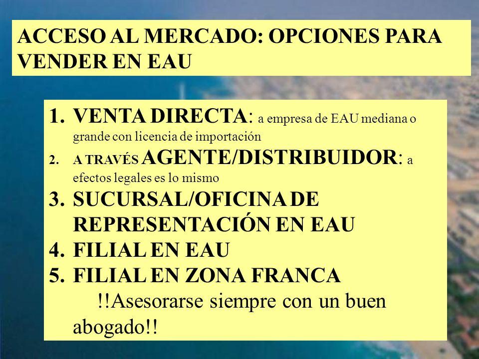 59 ACCESO AL MERCADO: OPCIONES PARA VENDER EN EAU 1.VENTA DIRECTA: a empresa de EAU mediana o grande con licencia de importación 2.A TRAVÉS AGENTE/DIS