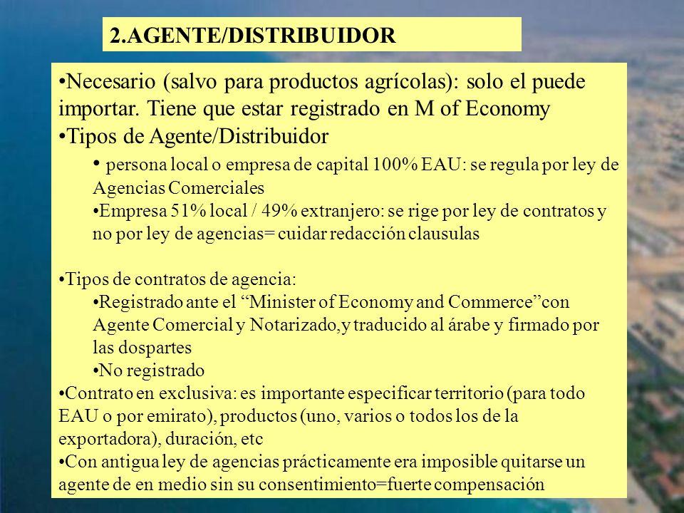 61 2.AGENTE/DISTRIBUIDOR Necesario (salvo para productos agrícolas): solo el puede importar. Tiene que estar registrado en M of Economy Tipos de Agent