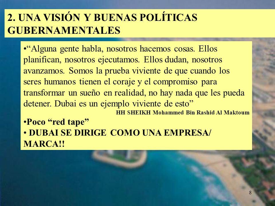 8 2. UNA VISIÓN Y BUENAS POLÍTICAS GUBERNAMENTALES Alguna gente habla, nosotros hacemos cosas. Ellos planifican, nosotros ejecutamos. Ellos dudan, nos