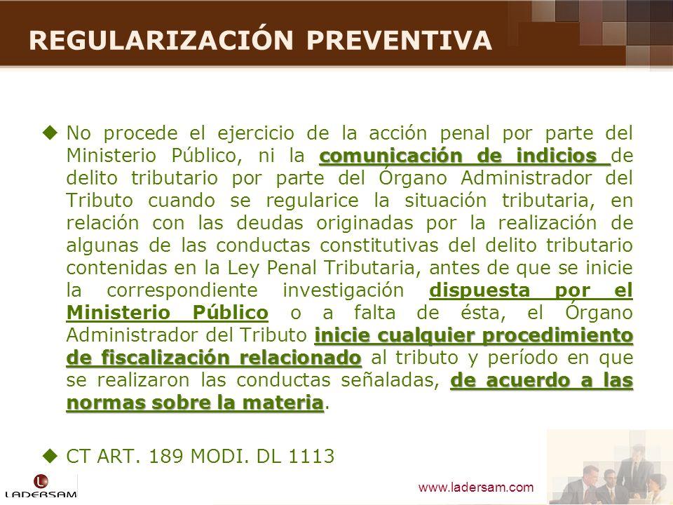 www.ladersam.com REGULARIZACIÓN PREVENTIVA comunicación de indicios inicie cualquier procedimiento de fiscalización relacionado de acuerdo a las norma