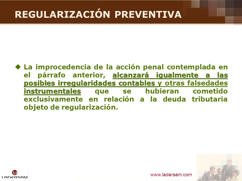 www.ladersam.com REGULARIZACIÓN PREVENTIVA alcanzará igualmente a las posibles irregularidades contables instrumentales La improcedencia de la acción