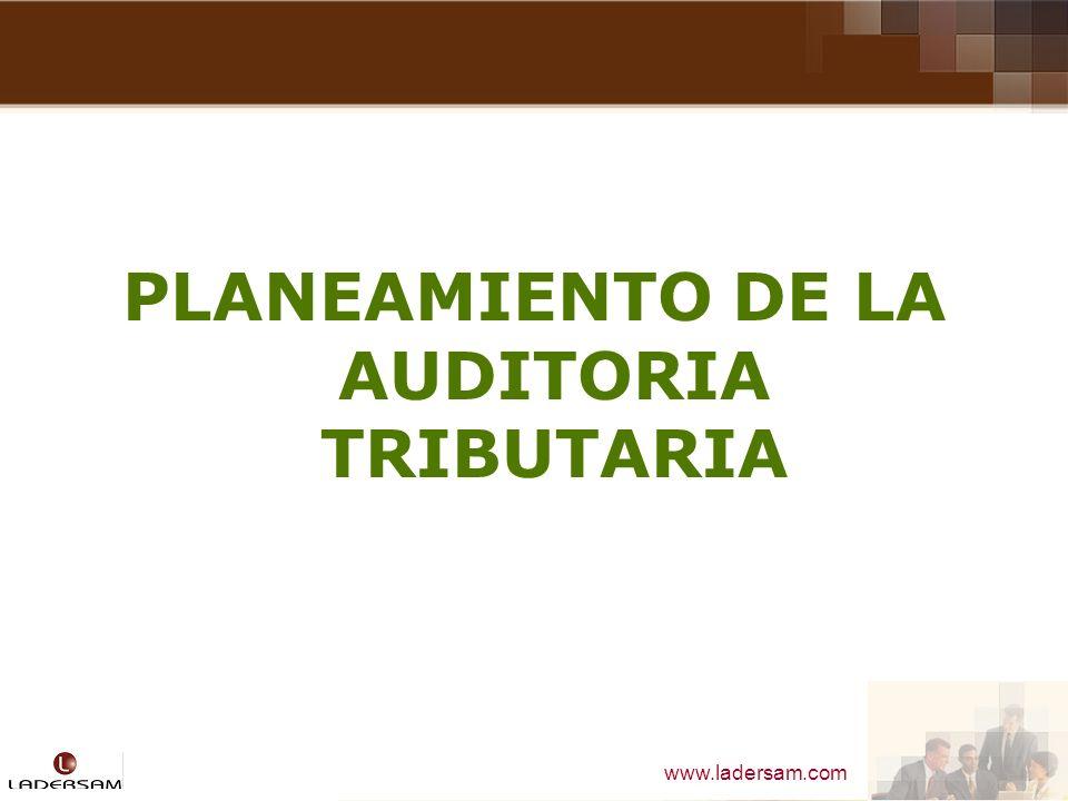 www.ladersam.com PLANEAMIENTO DE LA AUDITORIA TRIBUTARIA