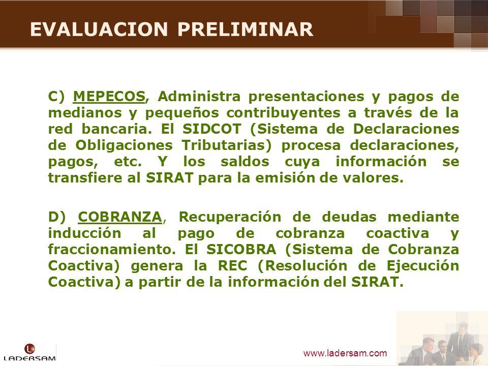 www.ladersam.com EVALUACION PRELIMINAR C) MEPECOS, Administra presentaciones y pagos de medianos y pequeños contribuyentes a través de la red bancaria