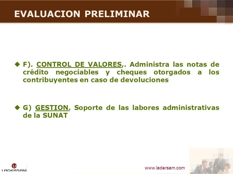 www.ladersam.com EVALUACION PRELIMINAR F). CONTROL DE VALORES,. Administra las notas de crédito negociables y cheques otorgados a los contribuyentes e