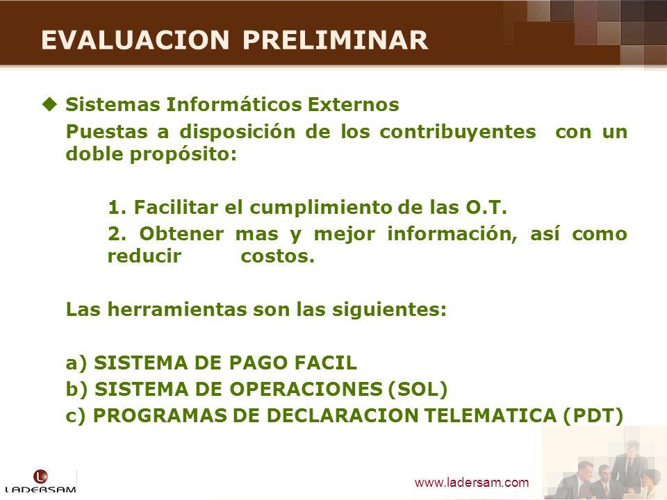www.ladersam.com EVALUACION PRELIMINAR Sistemas Informáticos Externos Puestas a disposición de los contribuyentes con un doble propósito: 1. Facilitar