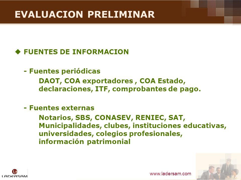 www.ladersam.com EVALUACION PRELIMINAR FUENTES DE INFORMACION - Fuentes periódicas DAOT, COA exportadores, COA Estado, declaraciones, ITF, comprobante