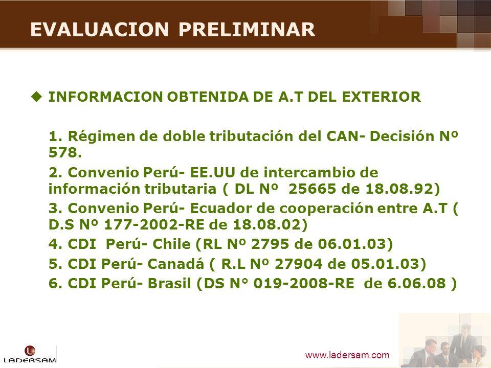 www.ladersam.com EVALUACION PRELIMINAR INFORMACION OBTENIDA DE A.T DEL EXTERIOR 1. Régimen de doble tributación del CAN- Decisión Nº 578. 2. Convenio