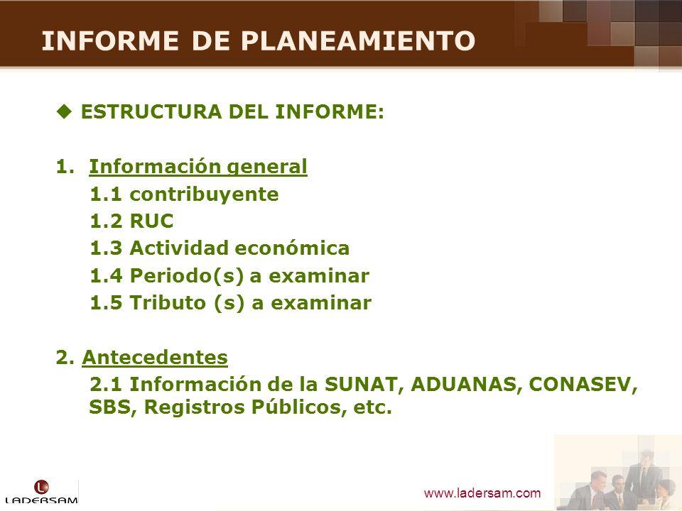 www.ladersam.com INFORME DE PLANEAMIENTO ESTRUCTURA DEL INFORME: 1.Información general 1.1 contribuyente 1.2 RUC 1.3 Actividad económica 1.4 Periodo(s