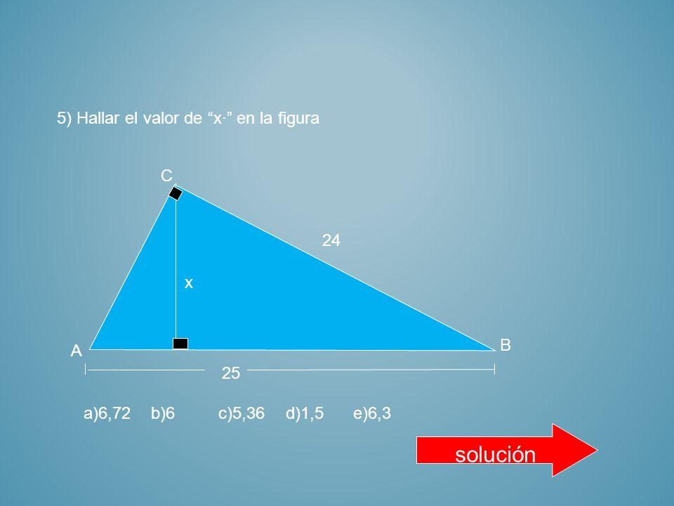 4) Hallar el valor de x· en la figura 8 A C B a)12b)14c)10d)16e)18 x 12 solución