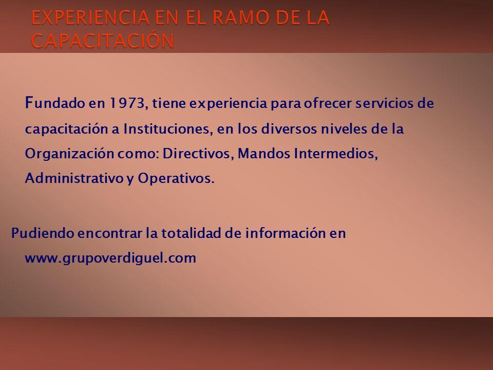F undado en 1973, tiene experiencia para ofrecer servicios de capacitación a Instituciones, en los diversos niveles de la Organización como: Directivo