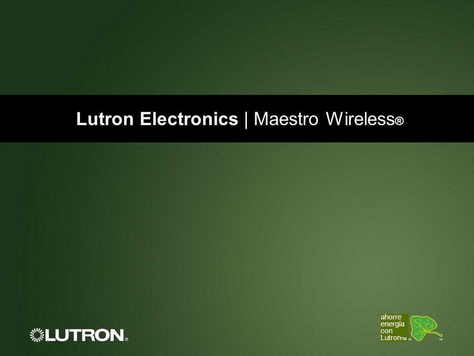 Lutron Electronics | Maestro Wireless ® ahorre energía con Lutron TM