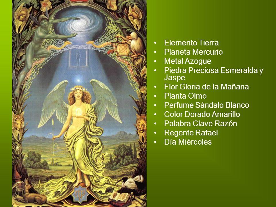 Elemento Tierra Planeta Mercurio Metal Azogue Piedra Preciosa Esmeralda y Jaspe Flor Gloria de la Mañana Planta Olmo Perfume Sándalo Blanco Color Dora