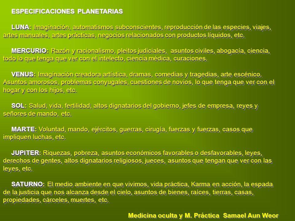 ESPECIFICACIONES PLANETARIAS LUNA: Imaginación, automatismos subconscientes, reproducción de las especies, viajes, artes manuales, artes prácticas, ne