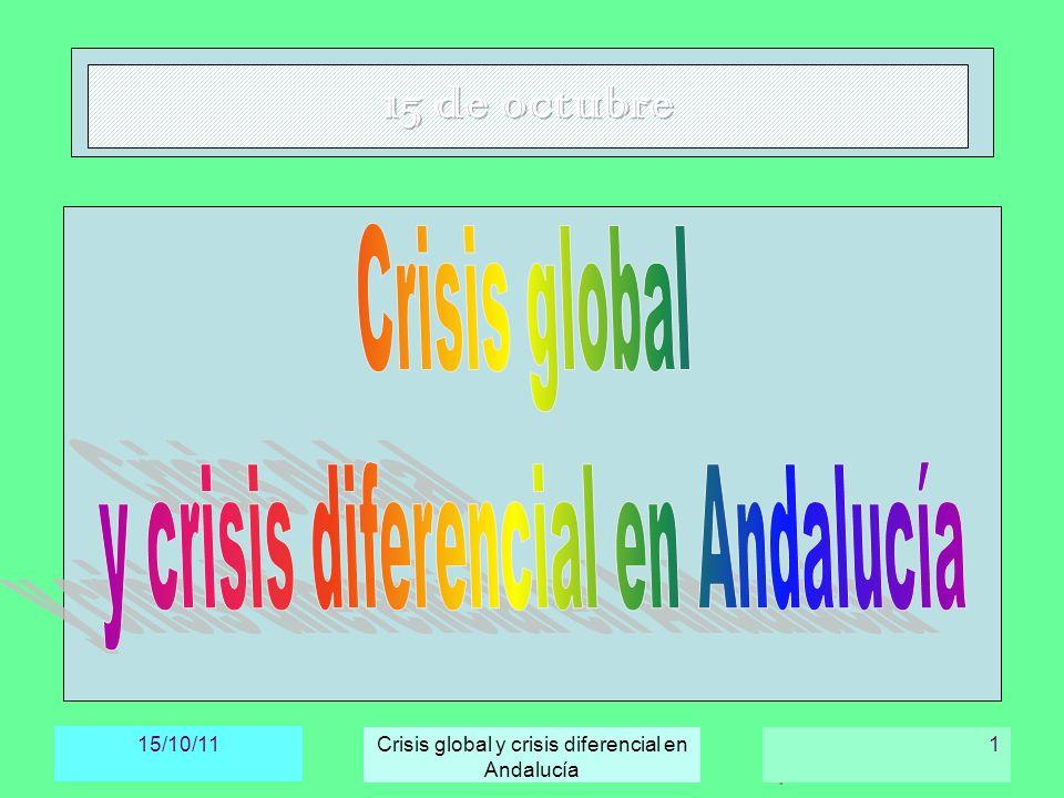 15/10/11 Crisis global y crisis diferencial en Andalucía 12 CRISIS DIFERENCIAL ESPAÑOLA (3) Desorientación del gobierno, elecciones anticipadas y cambio de candidato.
