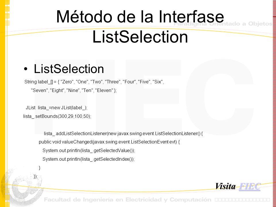 Método de la Interfase ListSelection ListSelection String label_[] = {
