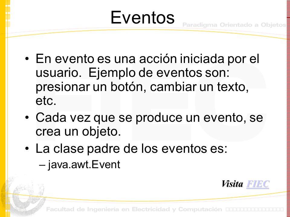 Eventos En evento es una acción iniciada por el usuario. Ejemplo de eventos son: presionar un botón, cambiar un texto, etc. Cada vez que se produce un
