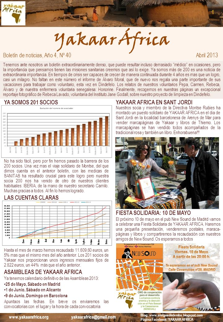 Yakaar África Boletín de noticias, Año 4, Nº 40 Abril 2013 Tenemos ante nosotros un boletín extraordinariamente denso, que puede resultar incluso dema