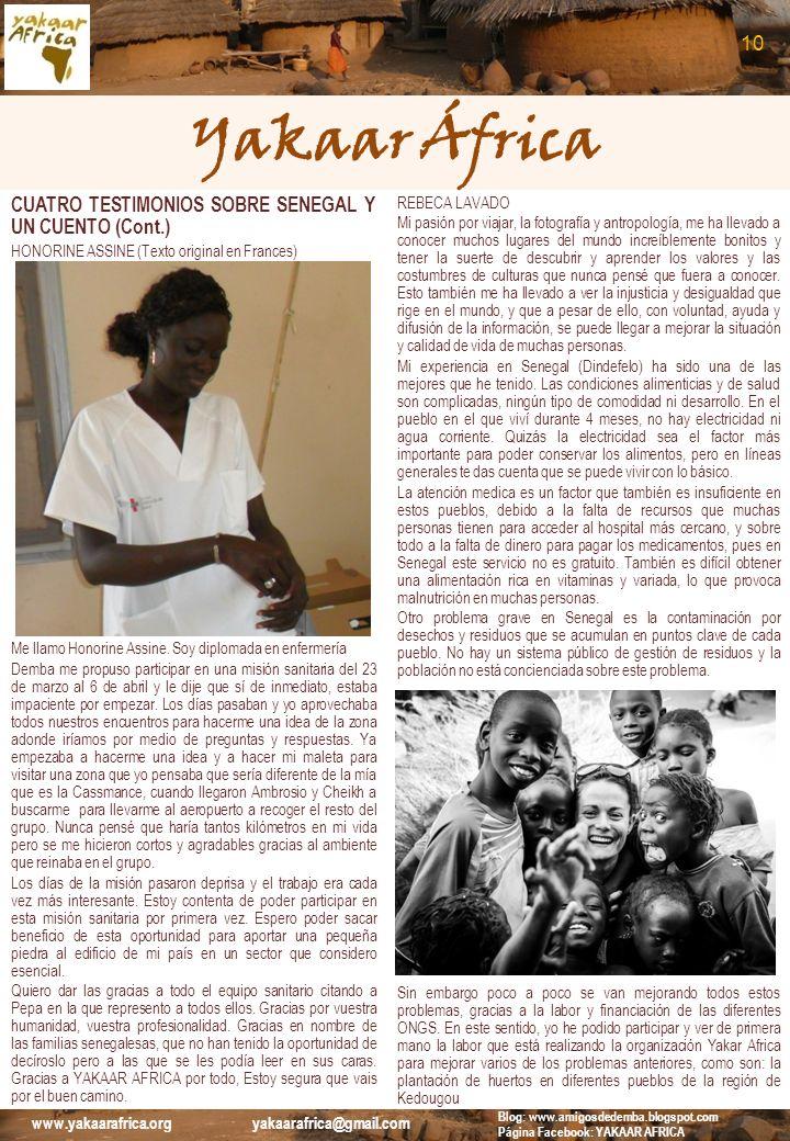 Yakaar África CUATRO TESTIMONIOS SOBRE SENEGAL Y UN CUENTO (Cont.) HONORINE ASSINE (Texto original en Frances) Me llamo Honorine Assine. Soy diplomada