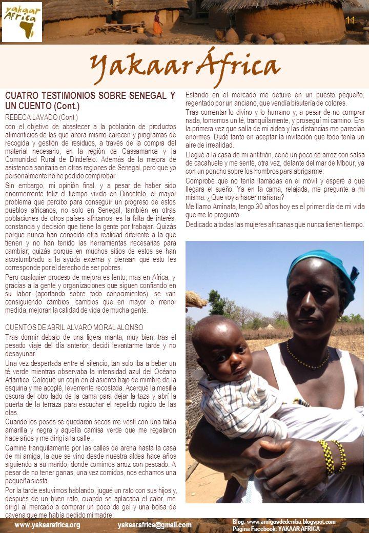 Yakaar África CUATRO TESTIMONIOS SOBRE SENEGAL Y UN CUENTO (Cont.) REBECA LAVADO (Cont.) con el objetivo de abastecer a la población de productos alim