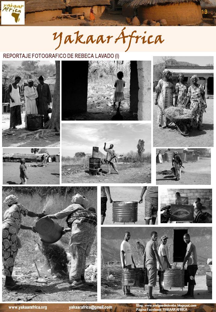Yakaar África REPORTAJE FOTOGRAFICO DE REBECA LAVADO (I) 13 Blog: www.amigosdedemba.blogspot.com Página Facebook: YAKAAR AFRICA www.yakaarafrica.org y