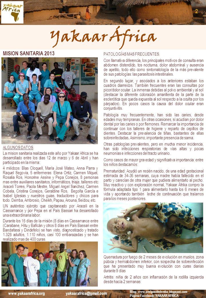 Yakaar África MISION SANITARIA 2013 ALGUNOS DATOS. La mision sanitaria realizada este año por Yakaar Africa se ha desarrollado entre los dias 12 de ma