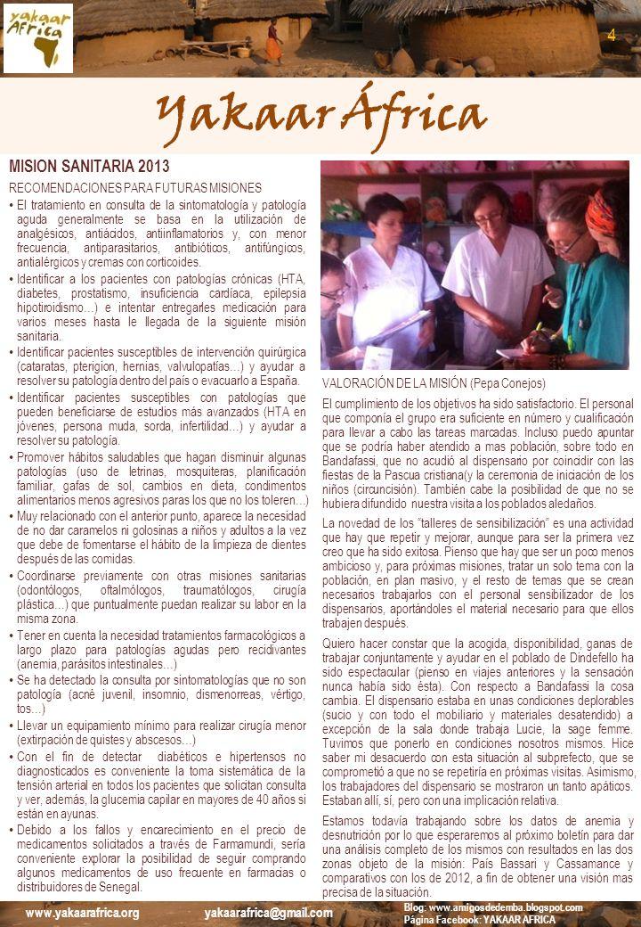 Yakaar África MISION SANITARIA 2013 RECOMENDACIONES PARA FUTURAS MISIONES El tratamiento en consulta de la sintomatología y patología aguda generalmen