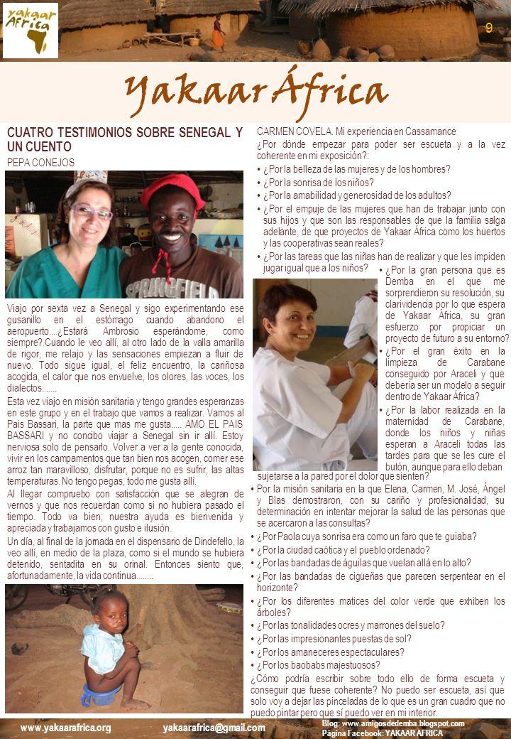 Yakaar África CUATRO TESTIMONIOS SOBRE SENEGAL Y UN CUENTO PEPA CONEJOS Viajo por sexta vez a Senegal y sigo experimentando ese gusanillo en el estóma