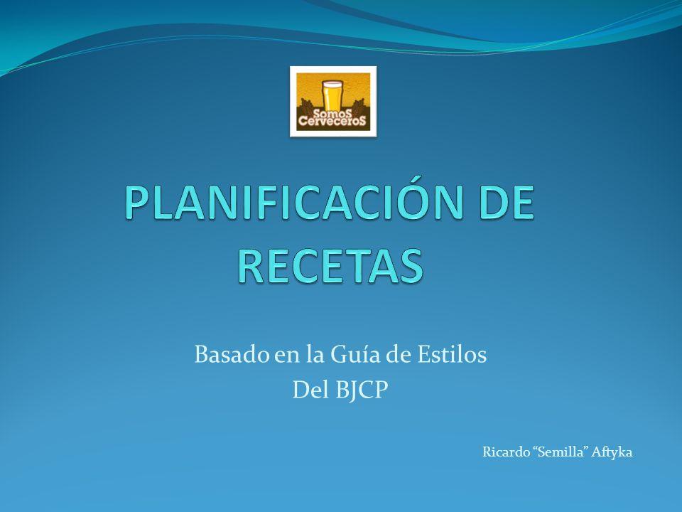 Basado en la Guía de Estilos Del BJCP Ricardo Semilla Aftyka