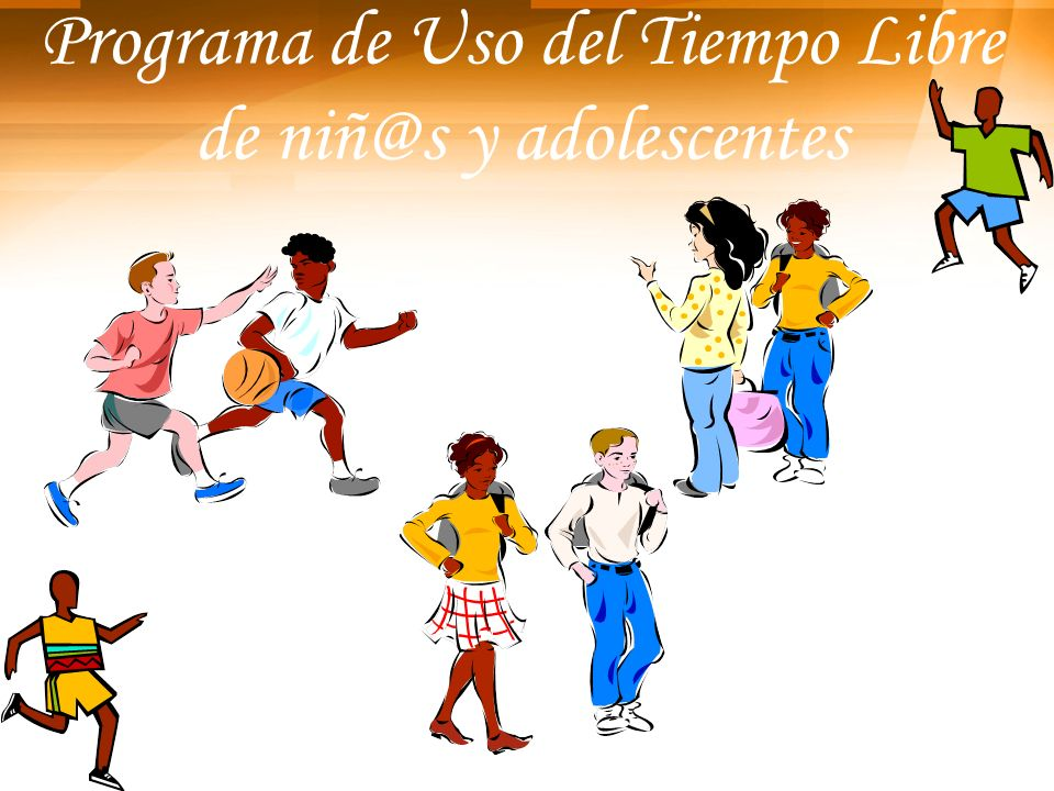 Programa de Uso del Tiempo Libre de niñ@s y adolescentes
